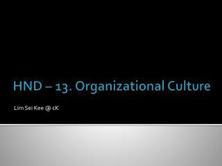 HND – 13. Organizational Culture