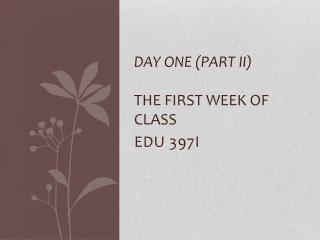 Day One (Part II ) The  First week of class