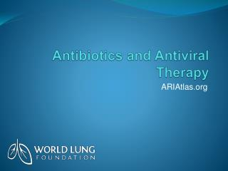 Antibiotics and Antiviral Therapy