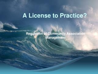 A License to Practice?
