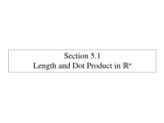 Section  5.1 Length and Dot Product in  ℝ n
