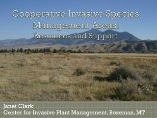 Cooperative Invasive Species Management Areas:  Resources and  Support