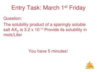 Entry Task: March 1 st  Friday