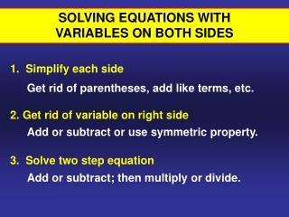 1.  Simplify each side