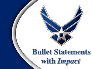 Bullet Statements  with  Impact