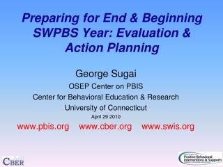Preparing for End & Beginning SWPBS Year: Evaluation & Action Planning