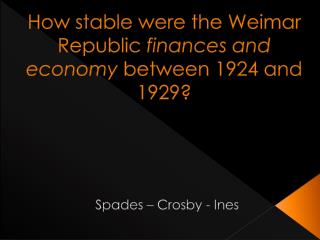 How stable  were  the Weimar Republic  finances and economy  between 1924  and 1929?