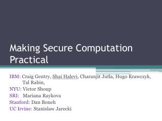 Making Secure Computation Practical