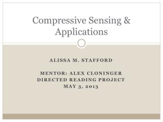 Compressive Sensing & Applications