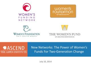 New Networks: The Power of Women's Funds For Two-Generation  Change