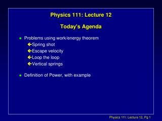 Physics 111: Lecture 12 Today's Agenda