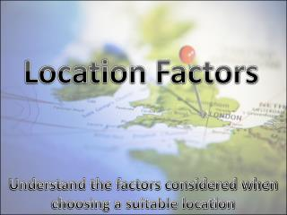 Location Factors