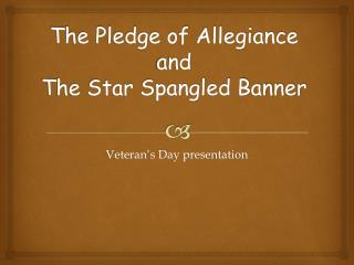 The Pledge of Allegiance and The Star Spangled Banner