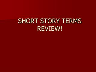 SHORT STORY TERMS REVIEW!