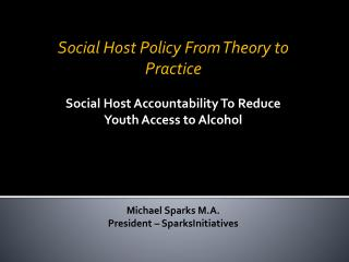 Social Host Policy  From  Theory to  Practice