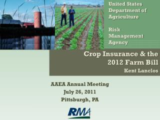 Crop Insurance & the  2012 Farm Bill Kent Lanclos