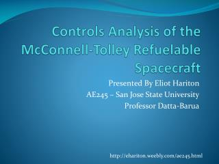 Controls Analysis of the McConnell- Tolley  Refuelable Spacecraft
