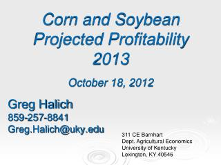 Corn and Soybean Projected Profitability 2013 October 18, 2012