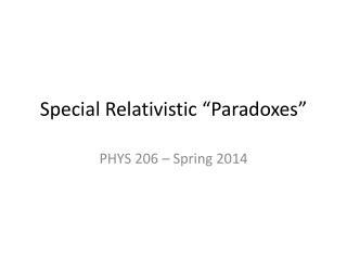 "Special Relativistic ""Paradoxes"""