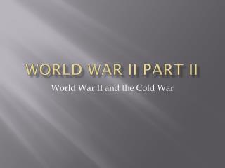 World War II Part II