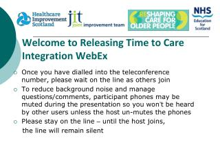 Welcome to  Releasing  Time to  Care  Integration WebEx