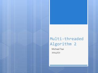 Multi-threaded Algorithm 2