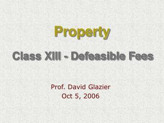 Class XIII - Defeasible Fees