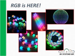 RGB is HERE!