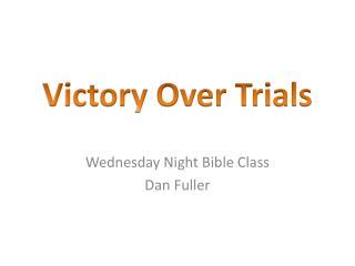 Wednesday Night Bible Class Dan Fuller