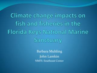 Climate change impacts on fish and fisheries in the Florida Keys National  M arine Sanctuary