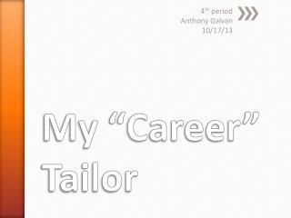 "My ""Career""  Tailor"