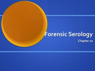 Forensic Serology