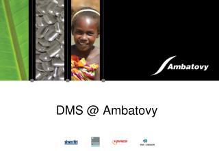 DMS @ Ambatovy