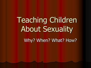 Teaching Children About Sexuality