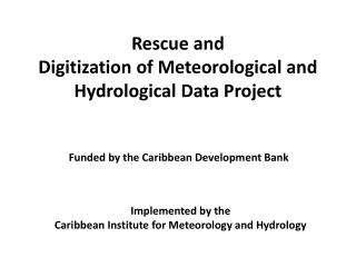 Rescue and Digitization of Meteorological and Hydrological Data Project