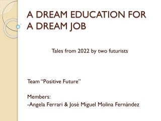 A DREAM EDUCATION FOR A DREAM JOB
