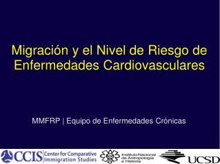 Migraci�n  y el  Nivel  de  Riesgo  de  Enfermedades Cardiovasculares