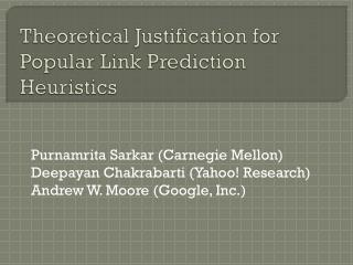 Theoretical Justification for Popular Link Prediction Heuristics