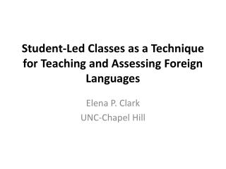 Student-Led Classes as a Technique for Teaching and Assessing Foreign Languages