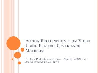 Action Recognition  from Video Using Feature  Covariance Matrices