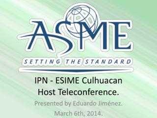 IPN - ESIME  Culhuacan Host  Teleconference .