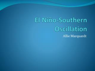 El Ni�o-Southern Oscillation