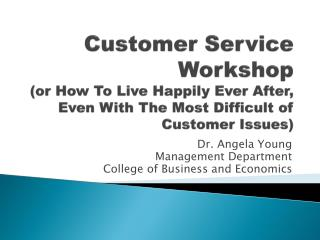 Dr. Angela Young Management Department College of Business and Economics