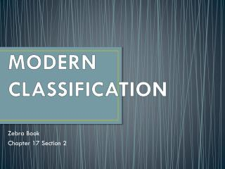MODERN CLASSIFICATION