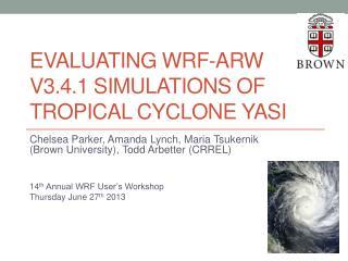 EVALUATING WRF- arw  v3.4.1 simulations of tropical cyclone  yasi