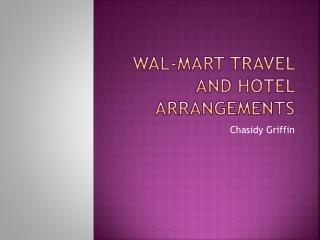 Wal-Mart Travel and Hotel Arrangements