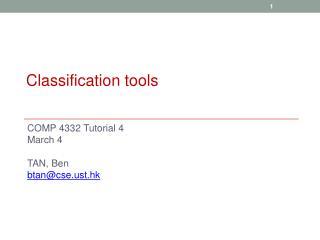 COMP 4332 Tutorial 4 March  4 TAN, Ben btan @cset.hk
