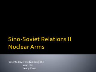 Sino-Soviet Relations II  Nuclear Arms