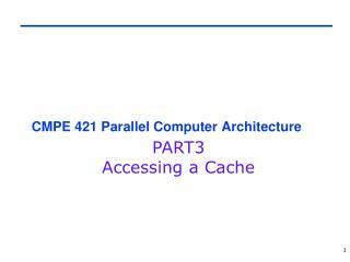 CMPE 421  Parallel Computer Architecture