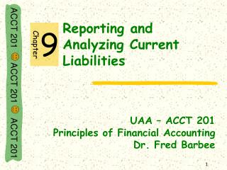 Reporting and               Analyzing Current Liabilities